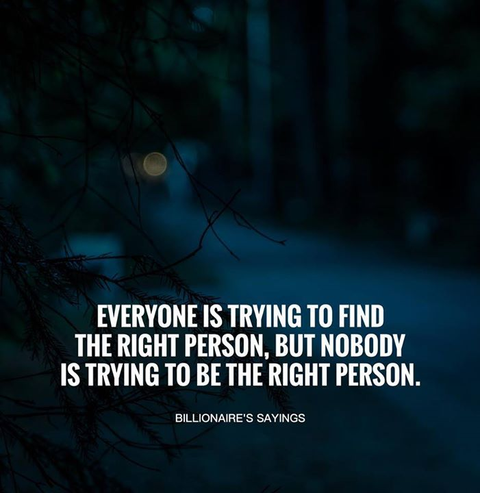Best Positive Quotes Be The Right Person Quotes Of The Day