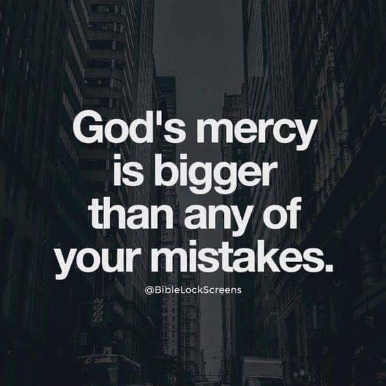 Best Positive Quotes Gods Mercy Is Bigger Than Any Of Your Mistake Extraordinary Gods Mercy Quotes