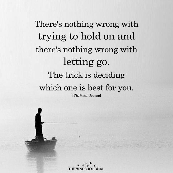 Best Positive Quotes Hold On And Letting Go Quotes Of The Day
