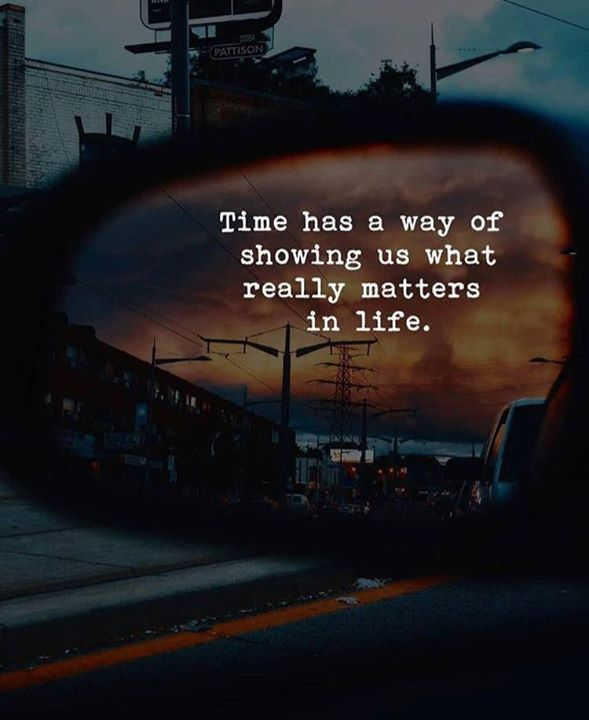 What Really Matters In Life Quotes: Best Positive Quotes : Time Has A Way Of Showing Us What