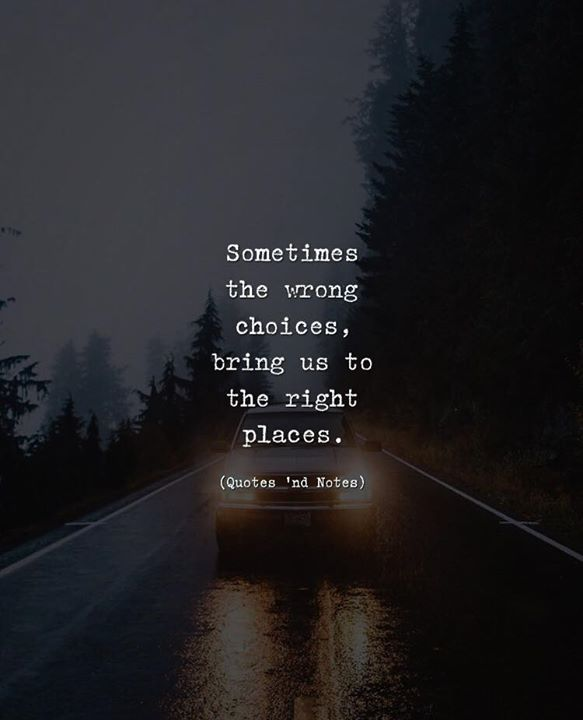 Best Positive Quotes Wrong Choices Bring Us To The Right Places