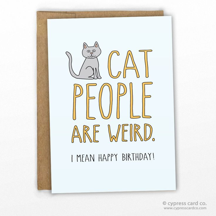 Birthday Quotes Cat People Are Weird Birthday Card Quotes Of