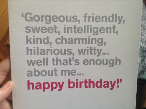 Birthday Quotes Enough About Me Funny Happy Birthday Quote