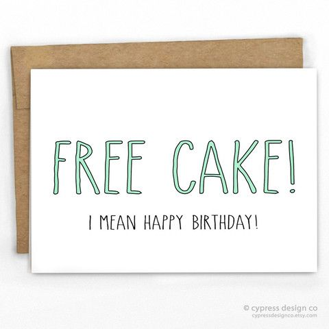 Birthday Quotes Funny Birthday Card Free Cake By Cypress Card