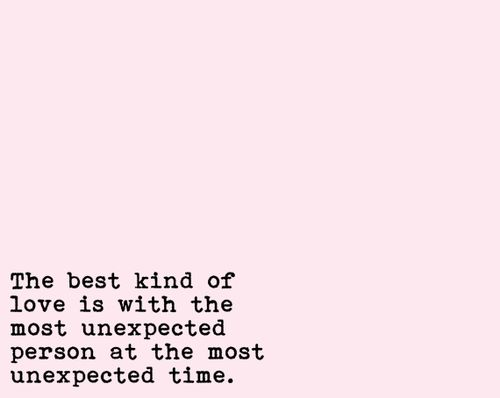 Birthday Quotes The Best Kind Of Love Is With The Most Unexpected