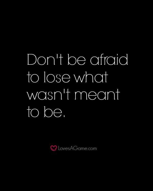 Inspirational Quotes About Work Dont Be Afraid To Lose What Wasn