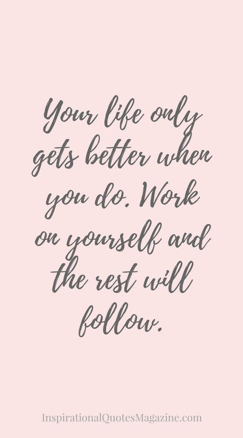 Your Life Only Gets Better When You Do Motivational Uplifting Magnificent Uplifting Quotes
