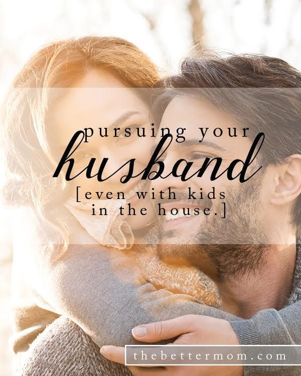 Pursuing Your Husband Even With Kids In The House Quotes Of The