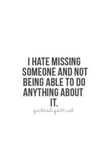 I Miss You And Missing Someone Quotes 42 Quotes Of The Day Your