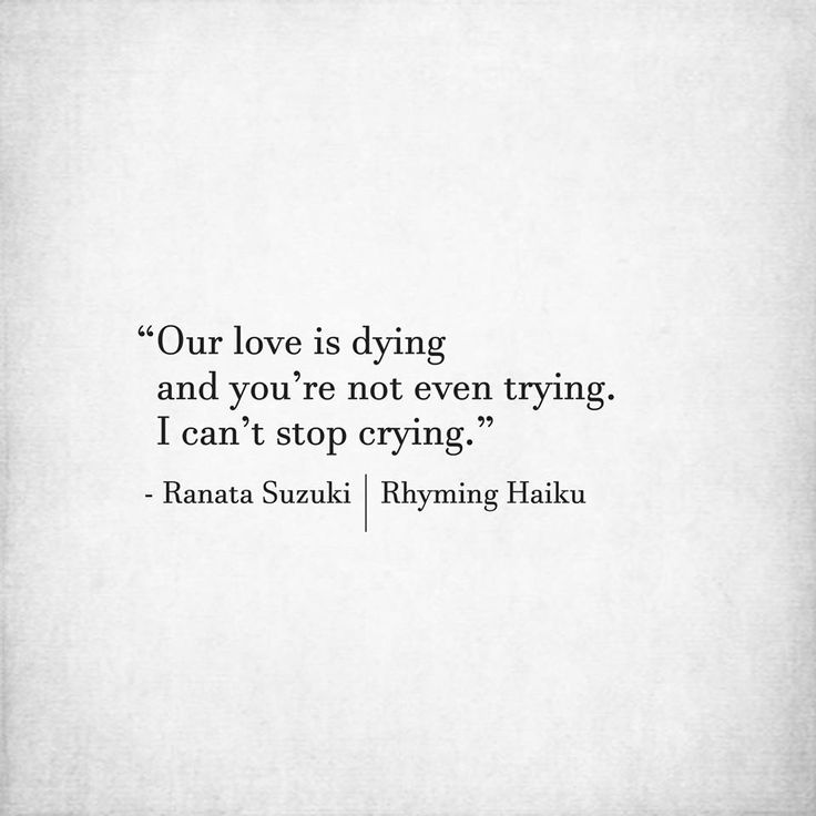Missing Quotes Our Love Is Dying And You're Not Even Trying I Adorable Quotes About Dying