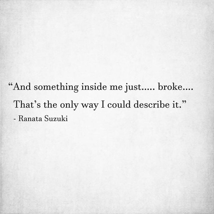 Missing Quotes And Something Inside Me Just Broke That's The Delectable Missing Quots In Short