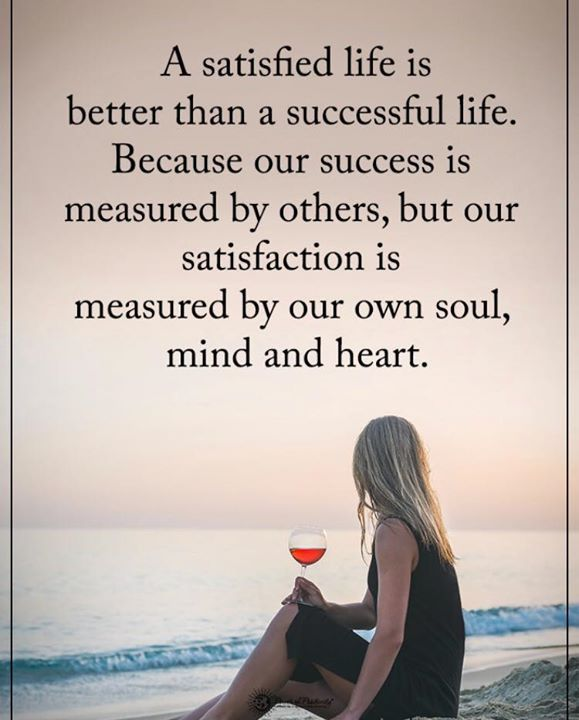 Best Positive Quotes A Satisfied Life Is Better Than A Successful