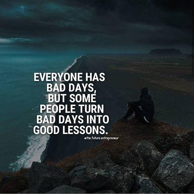 Best Positive Quotes Everyone Has Bad Days Quotes Of The Day