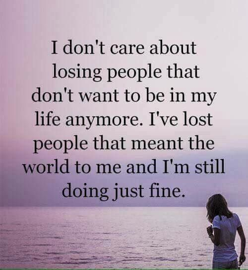 Best Positive Quotes I Dont Care About Losing People Quotes Of