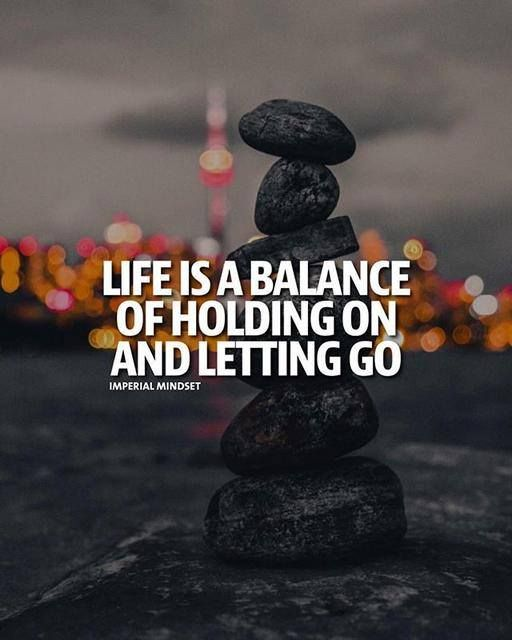 Best Positive Quotes Life Is A Balance Of Holding On And Letting Adorable Positive Quotes On Life