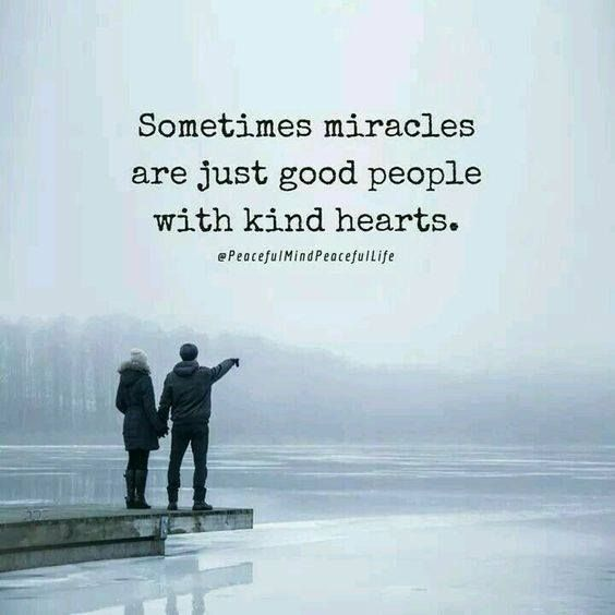 Good People Quotes: Best Positive Quotes : Miracles Are Just Good People With