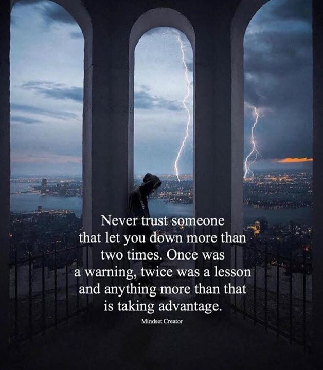 Best Positive Quotes Never Trust Someone That Let You Down More
