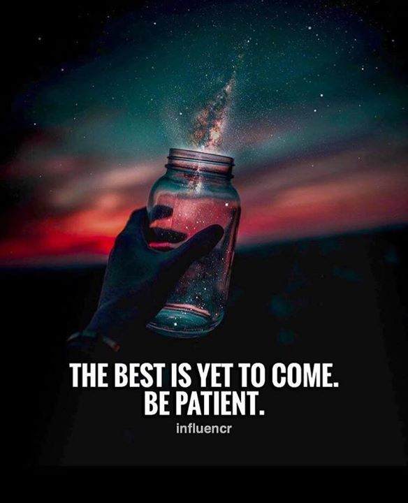 Best Positive Quotes The Best Is Yet To Come Quotes Of The Day