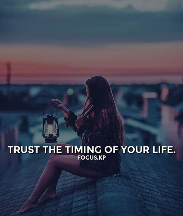 Best Positive Quotes Trust The Timing Of Your Life Quotes Of