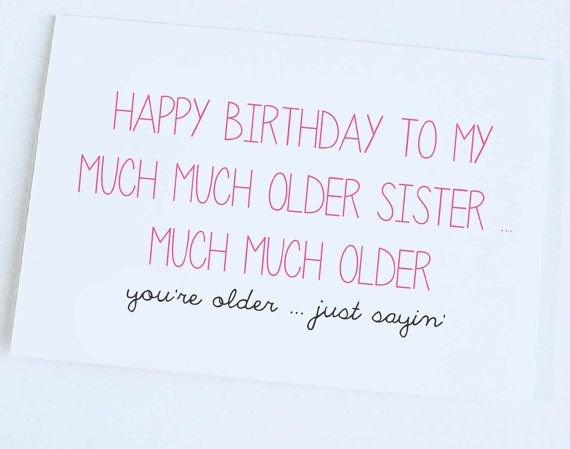 Birthday Quotes Older Sister Birthday Card Funny Birthday Card