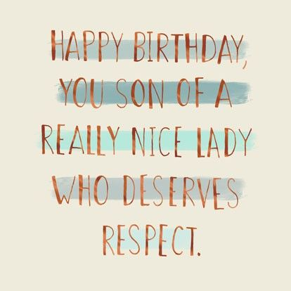 As The Quote Says Description Son Of A Nice Lady Funny Birthday Card
