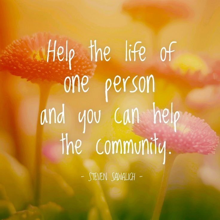Community Quotes | Inspirational Quotes About Work Help The Life Of One Person And