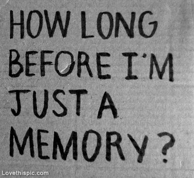 Just A Memory Love Love Quotes Quotes Quote Girl Sad Sad Quotes