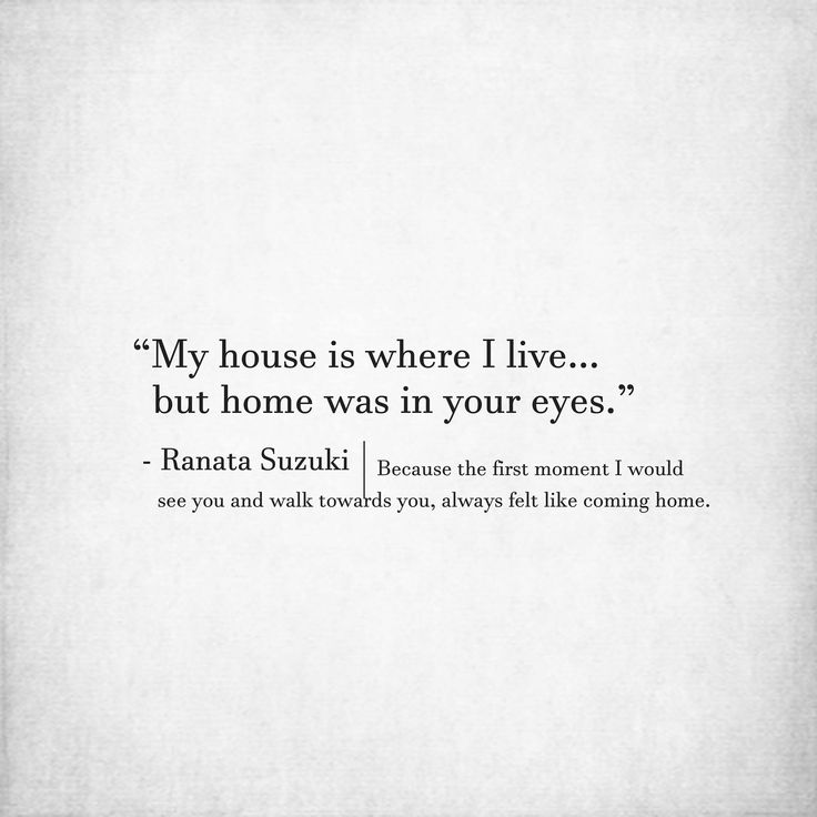 Missing Quotes My House Is Where I Live But Home Was In Your