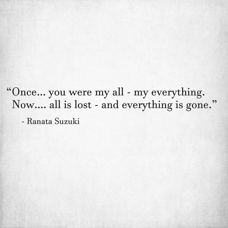 Missing Quotes Once You Were My All My Everything Now All