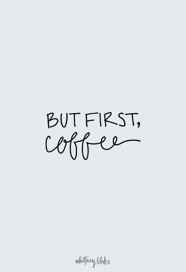 Motivational Quotes But First Coffee Quotes Of The Day Your