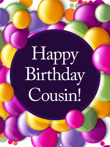 As The Quote Says Description Colorful Bubbles Happy Birthday Card For Cousin
