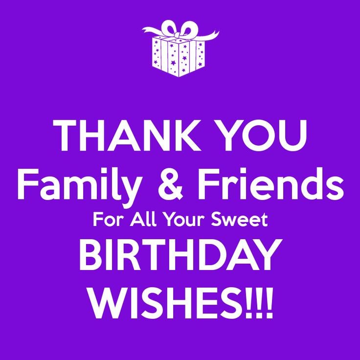 Quotes About Birthday Thank You Family Friends For All Your