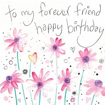 Quotes about birthday to my forever friend happy birthday greeting as the quote says description to my forever friend happy birthday greeting card m4hsunfo