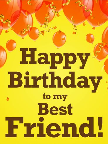 As The Quote Says Description Orange Balloon Happy Birthday Card For Best Friends