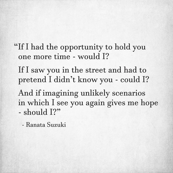 Missing Quotes If I Had The Opportunity To Hold You One More Time
