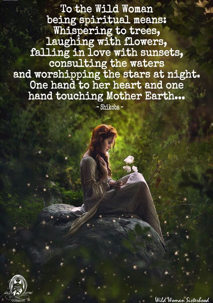 Positive Quotes To The Wild Woman Being Spiritual Means