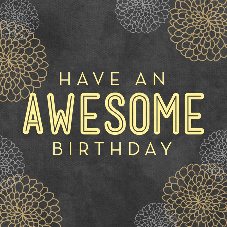 Quotes about Birthday : Have an AWESOME birthday! | Quotes of the