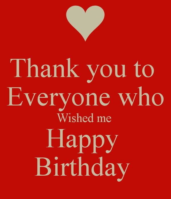 Birthday Quotes Thank You To Everyone Who Wished Me Happy Birthday