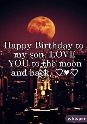 Quotes About Birthday Birthday Son Love You To The Moon And Back