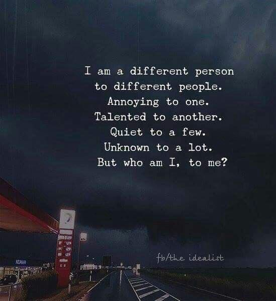 Best Positive Quotes I Am A Different Person To Different People