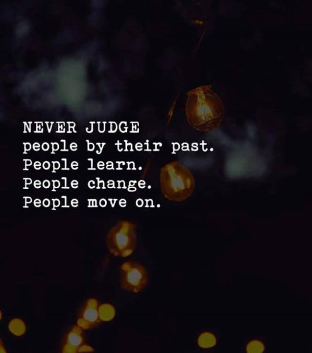 Best Positive Quotes Never Judge People By Their Past Quotes