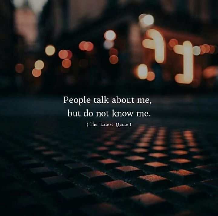 Best Positive Quotes People Talk About Me But Do Not Know Me