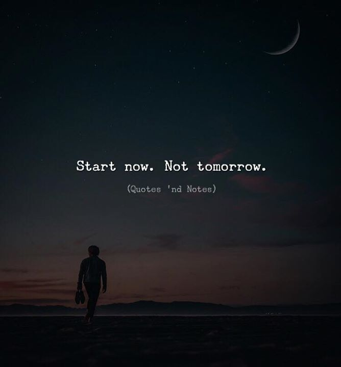 Best Positive Quotes Start Now Not Tomorrow Quotes Of The Day