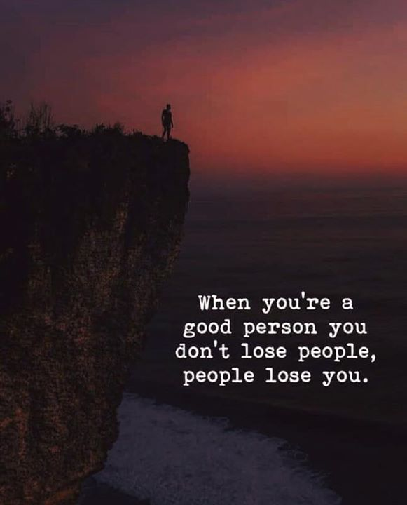 Best Positive Quotes When You Are A Good Person You Dont Lose