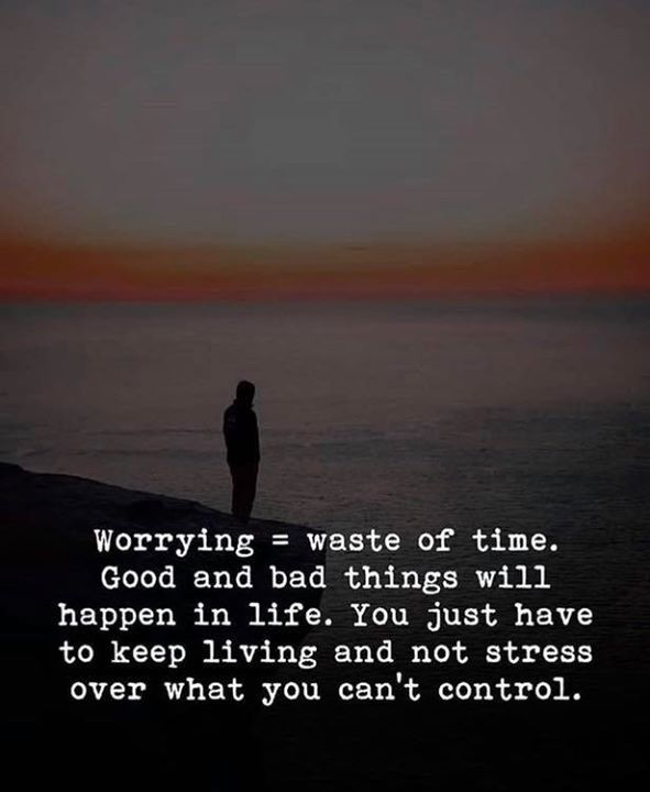 Best Positive Quotes Worrying Is Waste Of Time Quotes Of The