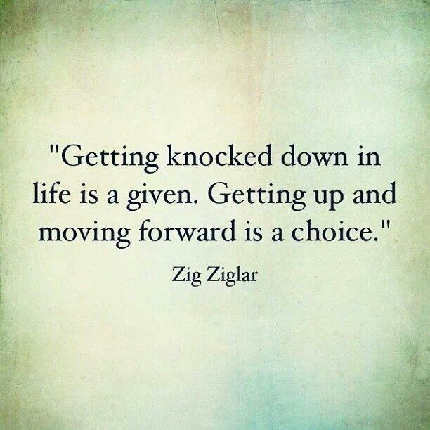 Positive Quotes Getting Knocked Down In Life Is A Given Getting