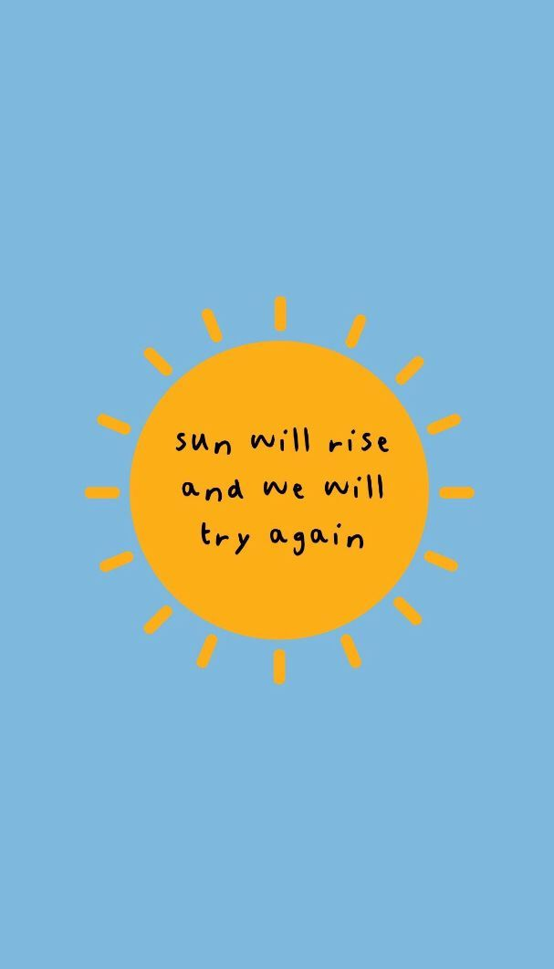 Positive Quotes The Sun Will Rise And We Will Try Again Quotes