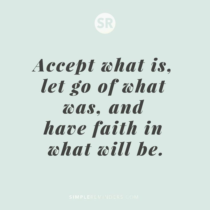 Wisdom Quotes Accept What Is Let Go Of What Was And Have Faith