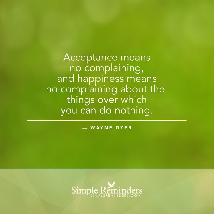Wisdom Quotes Acceptance Means No Complaining And Happiness Means