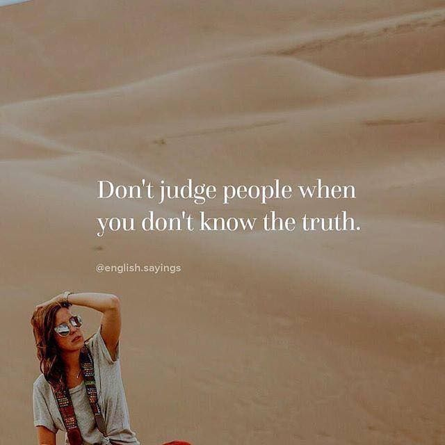 Best Positive Quotes Dont Judge People Quotes Of The Day